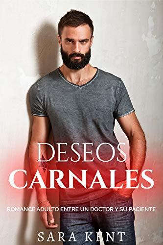 Amazon.com: Deseos Carnales - Romance adulto entre un doctor ...