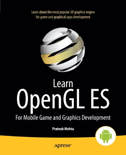 Learn OpenGL ES: For Mobile Game and Graphics Development by Prateek Mehta, Publisher : Apress