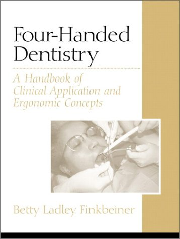 Four-Handed Dentistry: A Handbook of Clinical Application and Ergonomic Concepts