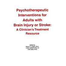 Psychotherapeutic Interventions for Adults with Brain Injury or Stroke: A Clinician's Treatment Resource