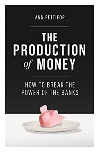 The production of money how to break the power of bankers ann the production of money how to break the power of bankers ann pettifor 9781786631343 amazon books fandeluxe Images
