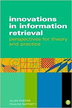 Book Innovations in Information Retrieval: Perspectives for Theory and Practice by Allen Foster and Pauline Rafferty (2011-08-31)