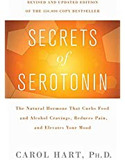 Secrets of Serotonin, Revised Edition: The Natural Hormone That Curbs Food and Alcohol Cravings, Reduces Pain, and Elevates Your Mood