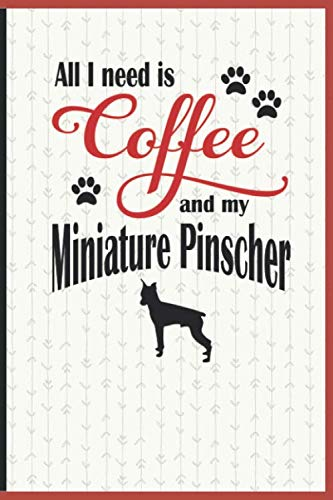 All I need is Coffee and my Miniature Pinscher: A diary for me and my dogs adventures and journaling my well deserved coffee consume ()