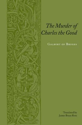 The Murder of Charles the Good (Records of Western Civilization Series)