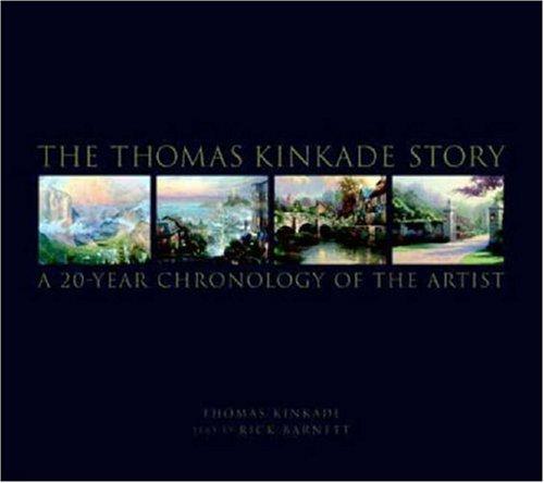 (The Thomas Kinkade Story: A 20 Year Chronology of the Artist)
