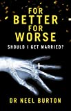 Image of For Better For Worse: Should I Get Married?