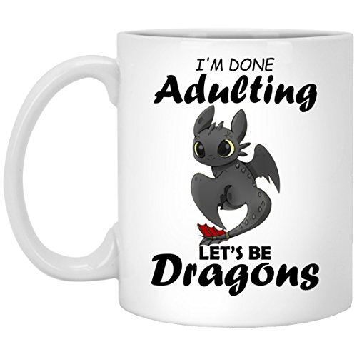 Toothless I'm Done Adulting Let's Be Dragons Cute Coffee Mug - Funny Dragon Mug - Gift Idea For Dragon Lover - Toothless Mug - How You Train Your Dragon Mug Gift