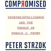 Compromised: Counterintelligence and the Threat of Donald J. Trump PDF
