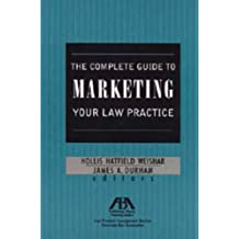 The Complete Guide to Marketing Your Law Practice