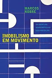 Imobilismo em movimento: Da abertura democrática ao governo Dilma
