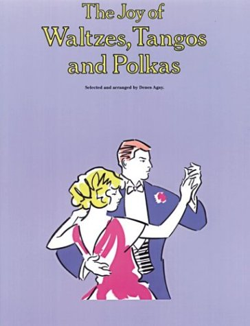 The Joy of Waltzes, Tangos and Polkas: Piano Solo (Joy Books (Music Sales))