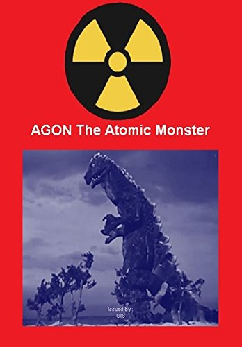 Agon The Atomic Monster - The Dragon Mightier Than Godzilla ! In Japanese Language with English Subtitles
