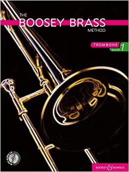 The Boosey Brass Method: Bk. 1: Trombone (Boosey Brass Method Series)