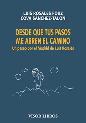 Desde que tus pasos me abren el camino, de Luis Rosales Fouz y Cova Sánchez-Talón - Libros sobre Madrid