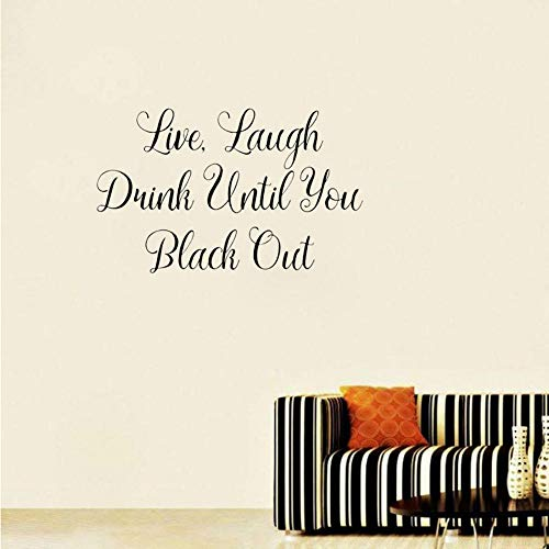 Wall Stickers & Murals 72cmx44.4Cm Live, Laugh, Drink Until You Black Out Inspirational Home Decor PVC Wall Sticker