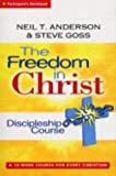 The Freedom in Christ Discipleship Course: Discipleship-Group Workbook: A 13 Week Course for Every Christian (Freedom in Christ Course)