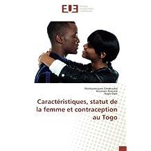Caractéristiques, statut de la femme et contraception au Togo