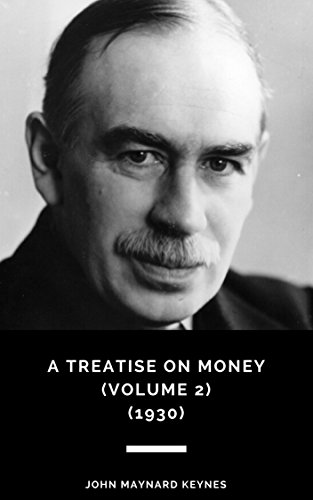 Amazon a treatise on money volume 2 1930 ebook john a treatise on money volume 2 1930 by maynard keynes fandeluxe Image collections