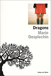 Dragons par Desplechin