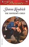 The Mistress's Child, Sharon Kendrick, 037312239X