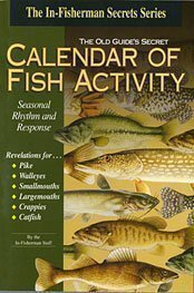 The old guide's secret calendar of fish activity: Seasonal rhythm and response (The In-Fisherman secrets (In Fisherman Fishing Calendar)