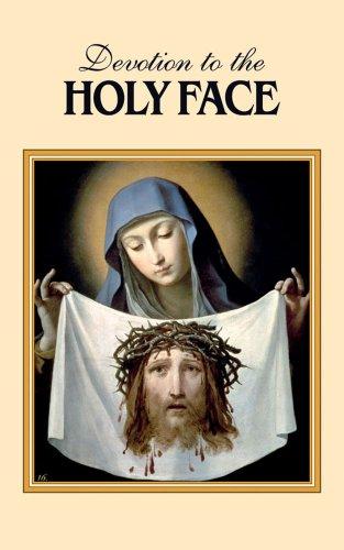 Devotion to the Holy Face (Devotion To The Holy Face Of Jesus)