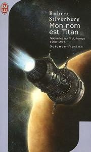 """Afficher """"Nouvelles au fil du temps n° 4 Mon nom est Titan"""""""