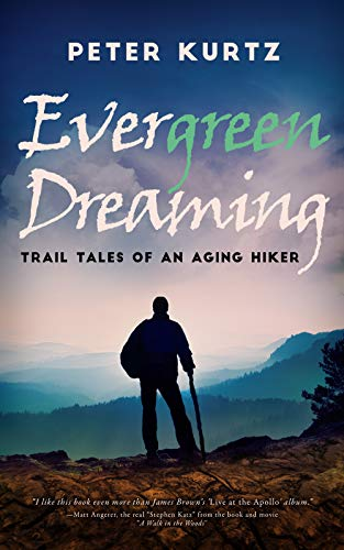 Evergreen Dreaming: Trail Tales of an Aging Hiker