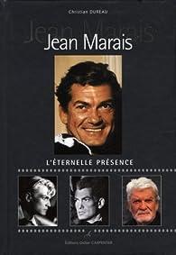 Jean Marais : L'éternelle présence par Christian Dureau