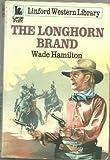 The Longhorn Brand, Wade Hamilton, 0708966012