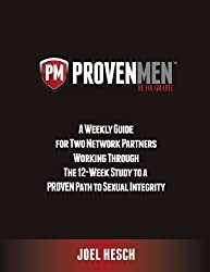 Proven Men: A Weekly Guide for Two Network Partners Working Through the 12-Week Study to a Proven Path to Sexual Integrity