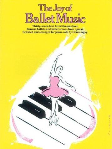 The Joy Of Ballet Music: Piano Solo (Joy Of...Series)