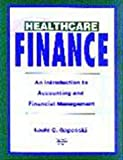 Healthcare Finance : An Introduction to Accounting and Financial Management, Gapenski, Louis C., 1567930905