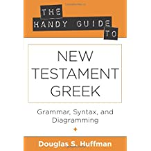 Handy Guide to New Testament Greek, The