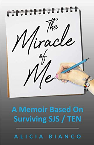 The Miracle of Me: A Memoir Based On Surviving and Living With Stevens-Johnson Syndrome