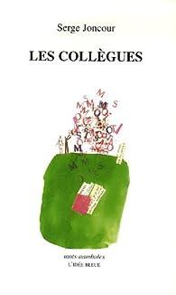 Les collègues : Précédé de La Clef des mots-je par Serge Joncour