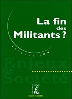 La fin des militants ?, Ion, Jacques
