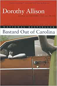 love in allisons bastard out of Bastard out of carolina book review bone grew up poor during the 1950s there is lots of love in the family, along with poverty, heartaches, and abuse.