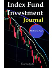 Index Fund Investment Journal: A guided journal for index fund investing, asset allocation, risk assessment, portfolio management, diversification, investment strategy, and stock market investing.