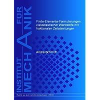 Finite-Elemente-Formulierungen viskoelastischer Werkstoffe mit fraktionalen Zeitableitungen