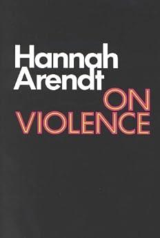 On Violence (Harvest Book) by [Arendt, Hannah]