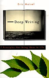 Deep Writing: 7 Principles That Bring Ideas to Life
