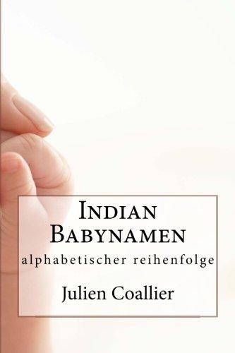 Indian Babynamen: alphabetischer reihenfolge (German Edition) PDF