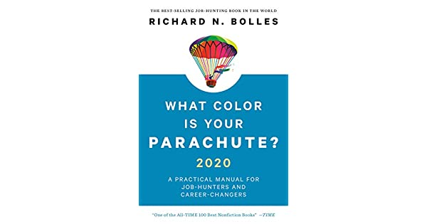 What Color Is Your Parachute? 2020: A Practical Manual for