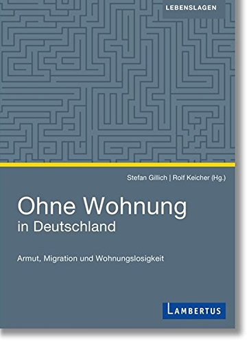 Ohne Wohnung in Deutschland: Armut, Migration und Wohnungslosigkeit Taschenbuch – 3. November 2017 Rolf Keicher Stefan Gillich Lambertus 378413016X