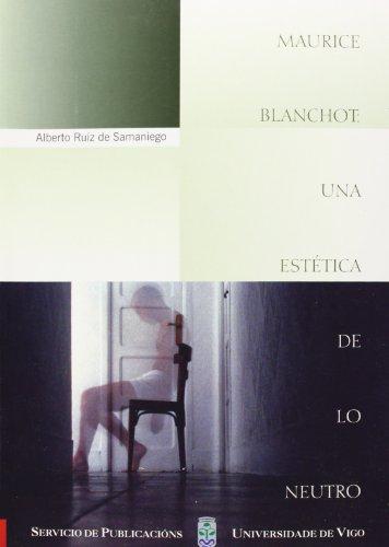 Descargar Libro Maurice Blanchot: Una Estética De Lo Neutro De Alberto Ruiz Alberto Ruiz De Samaniego