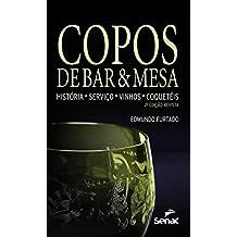 Copos de bar e mesa: História - serviço - vinhos - coquetéis