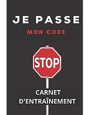 Je passe mon Code: Carnet d'entraînement au code de la route (50 séries de 40 questions, fiches vierges à remplir) (French Edition)