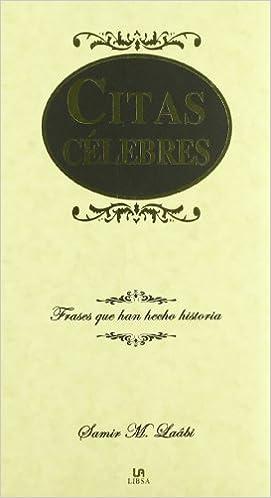 Citas Célebres: Frases que Han Hecho Historia Lengua Selecta: Amazon.es: Samir L. Laabi: Libros